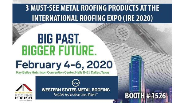 3 Must See Metal Roofing Products at the International Roofing Expo (IRE 2020)